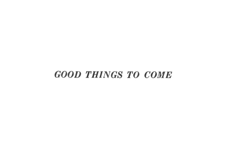 good-things-to-come